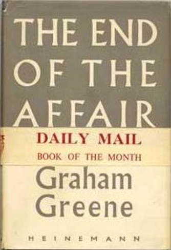 Graham Greene: The End of the Affair - London Fictions